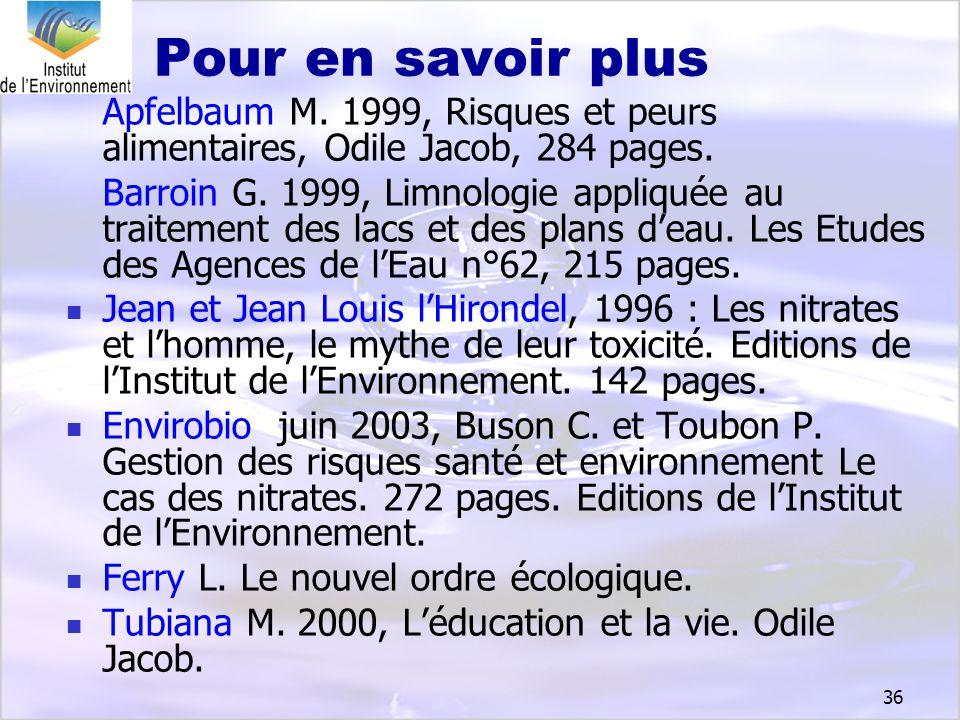 Pour en savoir plus Apfelbaum M. 1999, Risques et peurs alimentaires, Odile Jacob, 284 pages.