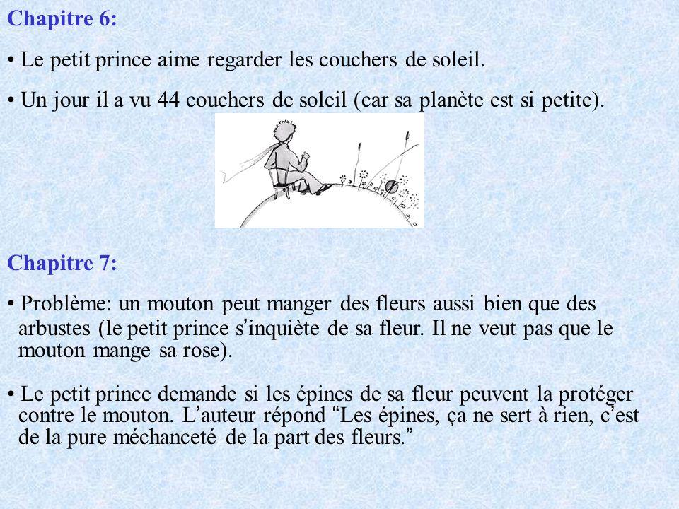 Chapitre 6: Le petit prince aime regarder les couchers de soleil. Un jour il a vu 44 couchers de soleil (car sa planète est si petite).