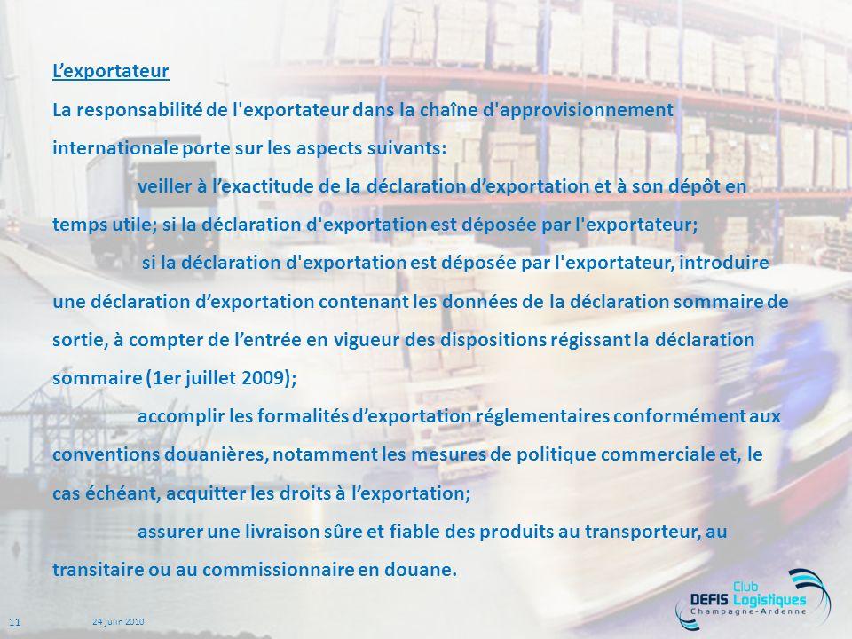 L'exportateur La responsabilité de l exportateur dans la chaîne d approvisionnement internationale porte sur les aspects suivants: