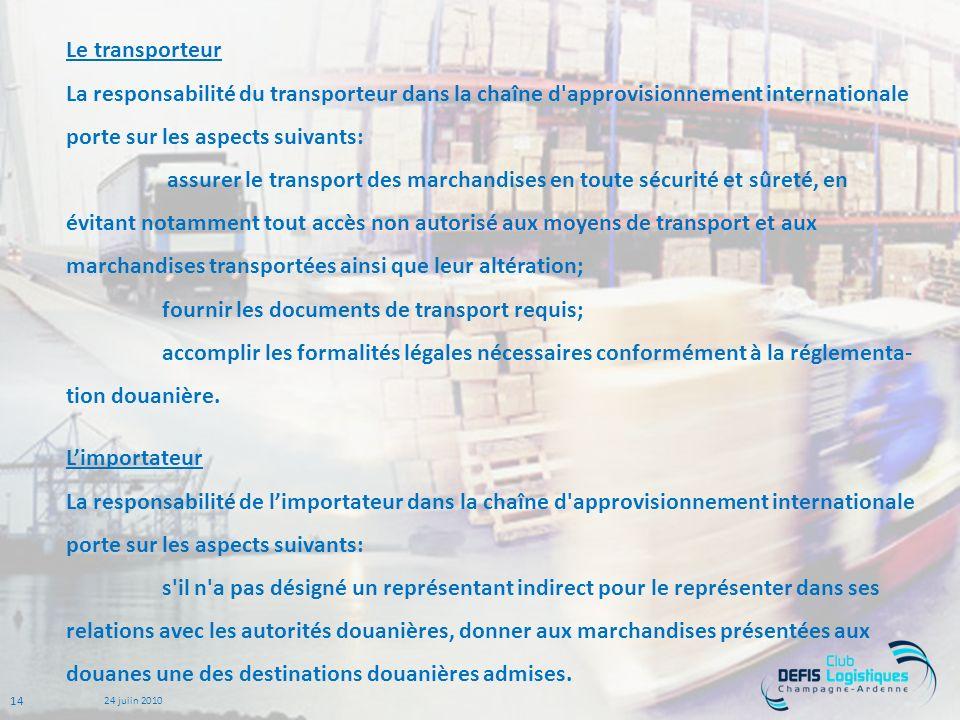 Le transporteur La responsabilité du transporteur dans la chaîne d approvisionnement internationale porte sur les aspects suivants: