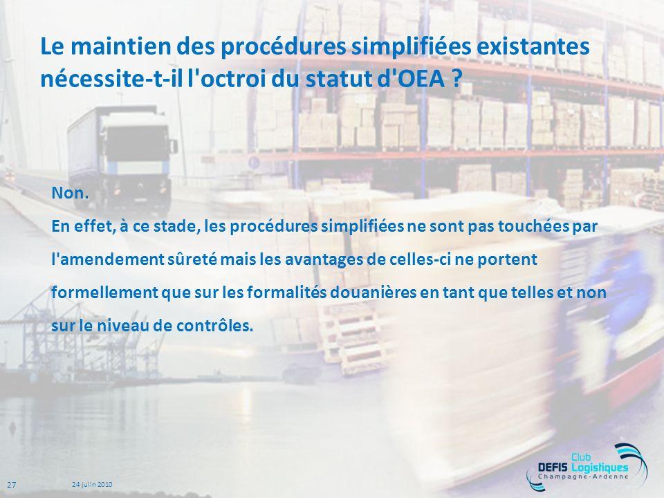 Le maintien des procédures simplifiées existantes nécessite-t-il l octroi du statut d OEA