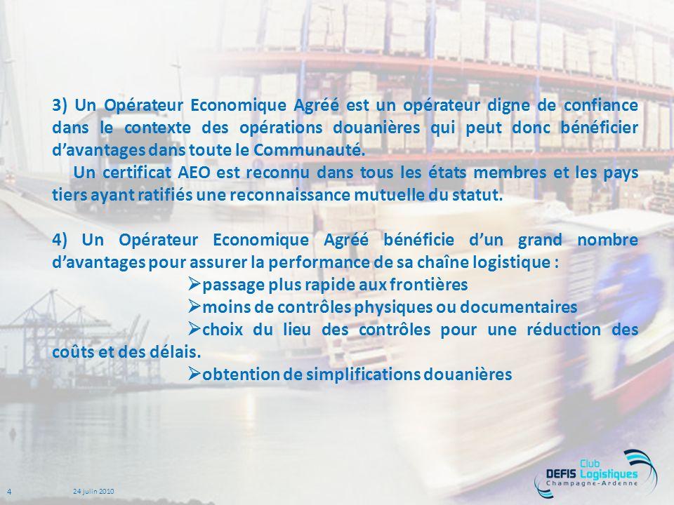 3) Un Opérateur Economique Agréé est un opérateur digne de confiance dans le contexte des opérations douanières qui peut donc bénéficier d'avantages dans toute le Communauté.
