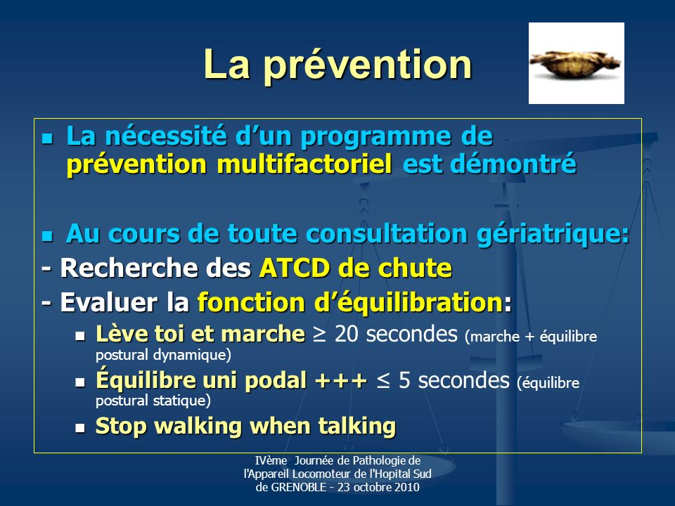 La prévention La nécessité d'un programme de prévention multifactoriel est démontré. Au cours de toute consultation gériatrique: