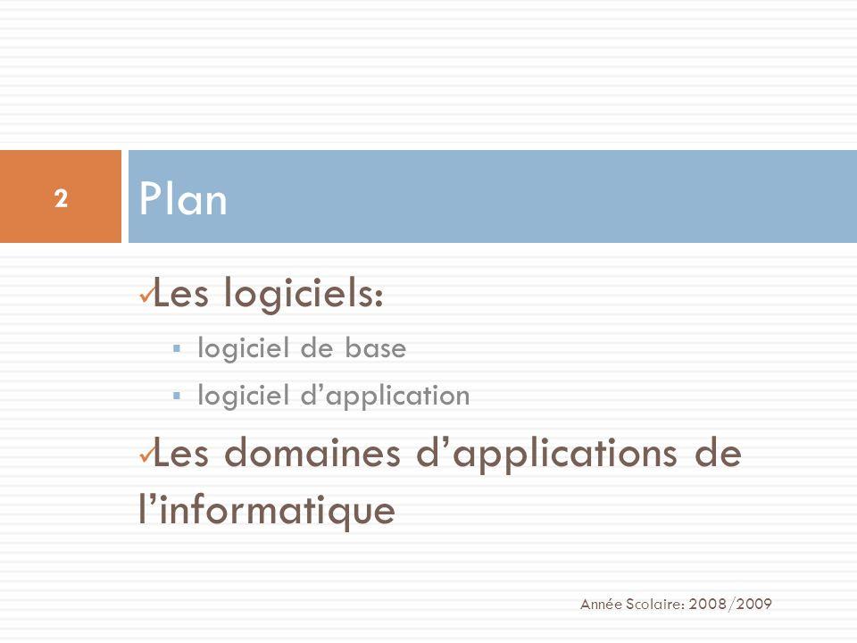 Plan Les logiciels: Les domaines d'applications de l'informatique