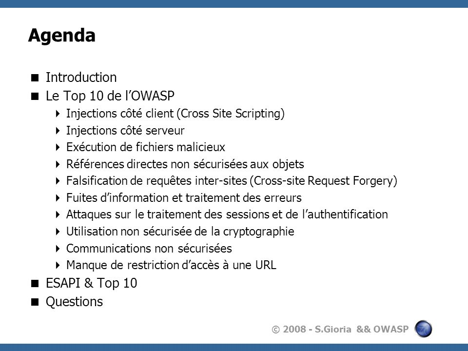 Agenda Introduction Le Top 10 de l'OWASP ESAPI & Top 10 Questions