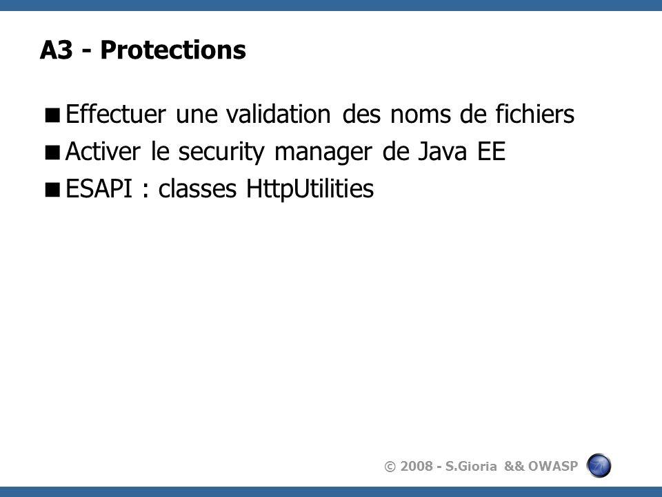 A3 - ProtectionsEffectuer une validation des noms de fichiers. Activer le security manager de Java EE.