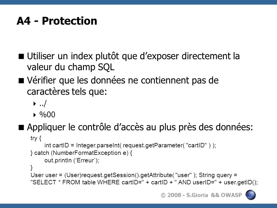 A4 - ProtectionUtiliser un index plutôt que d'exposer directement la valeur du champ SQL.