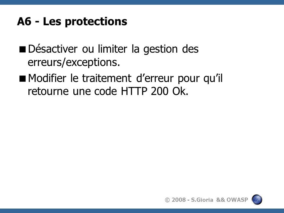 A6 - Les protections Désactiver ou limiter la gestion des erreurs/exceptions.