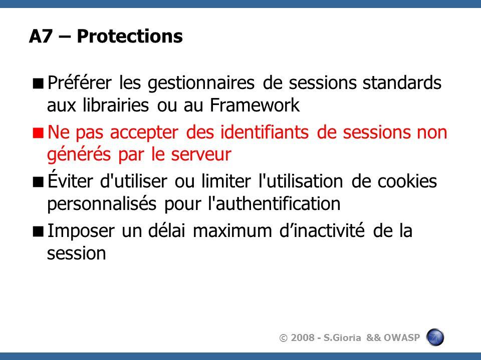 A7 – ProtectionsPréférer les gestionnaires de sessions standards aux librairies ou au Framework.
