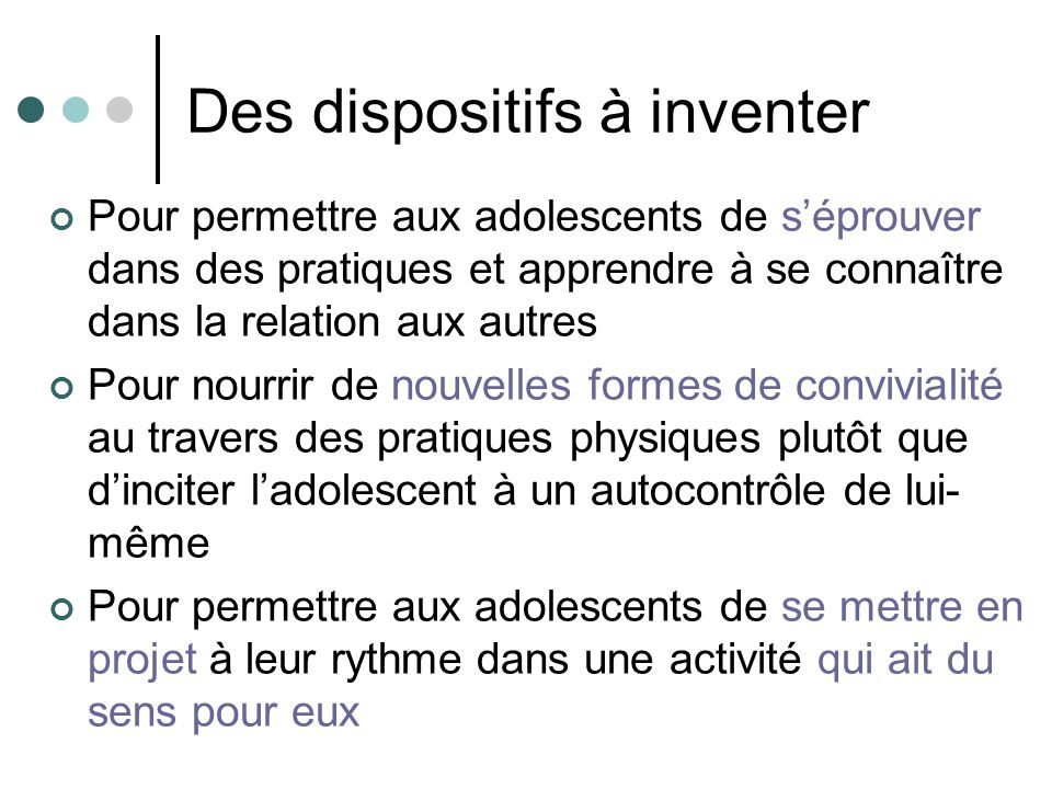 Des dispositifs à inventer