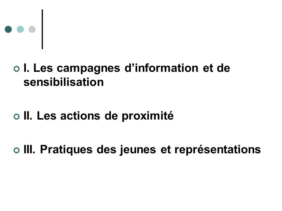 I. Les campagnes d'information et de sensibilisation