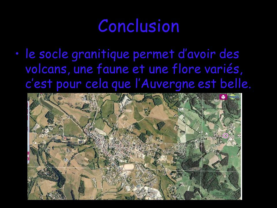 Conclusionle socle granitique permet d'avoir des volcans, une faune et une flore variés, c'est pour cela que l'Auvergne est belle.