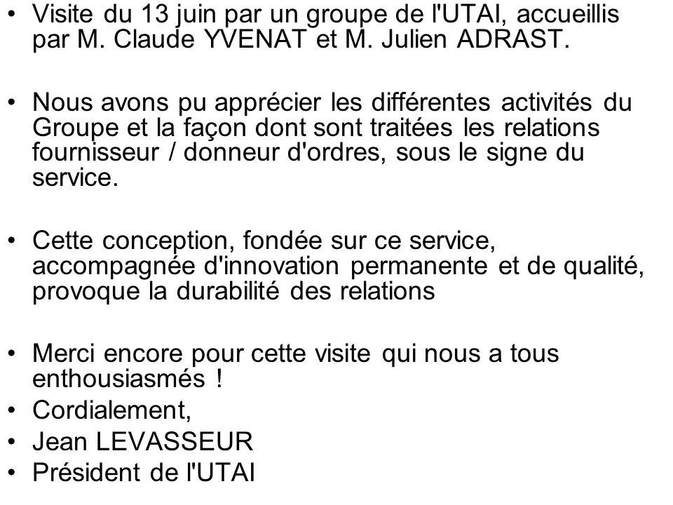 Visite du 13 juin par un groupe de l UTAI, accueillis par M