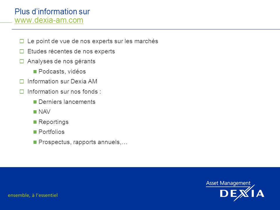 Plus d'information sur www.dexia-am.com