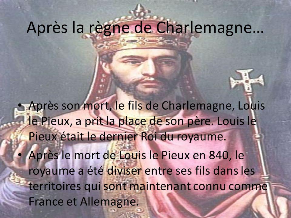 Après la règne de Charlemagne…