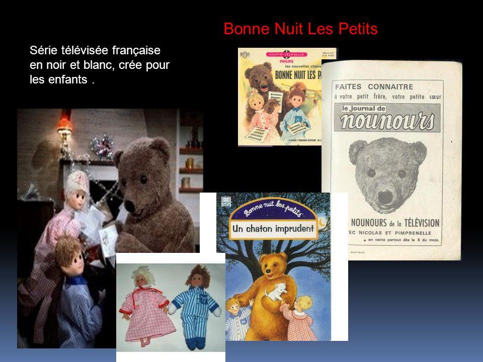 Bonne Nuit Les Petits Série télévisée française en noir et blanc, crée pour les enfants .