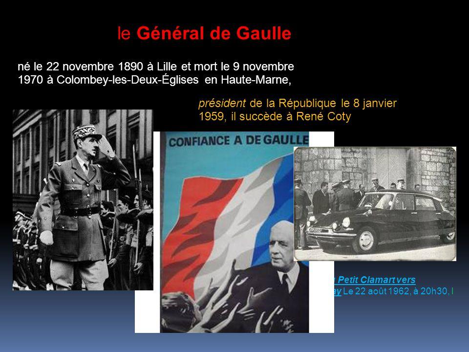 le Général de Gaulle né le 22 novembre 1890 à Lille et mort le 9 novembre 1970 à Colombey-les-Deux-Églises en Haute-Marne,