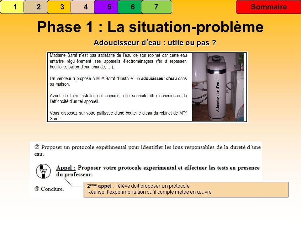 Phase 1 : La situation-problème Adoucisseur d'eau : utile ou pas
