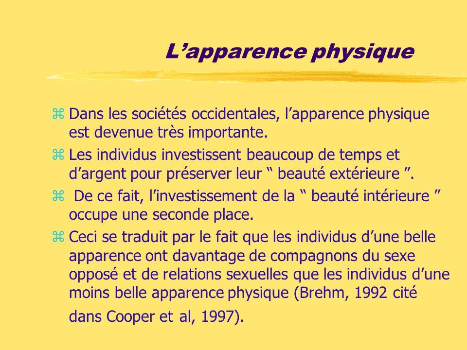 L'apparence physiqueDans les sociétés occidentales, l'apparence physique est devenue très importante.