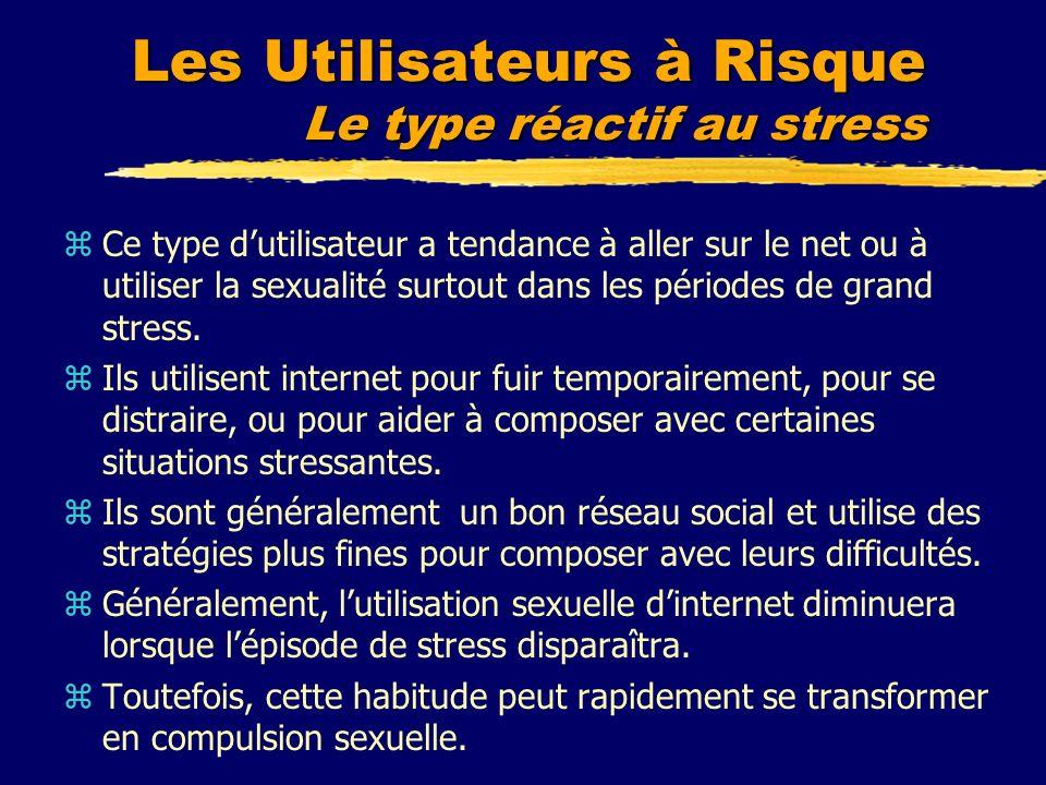 Les Utilisateurs à Risque Le type réactif au stress