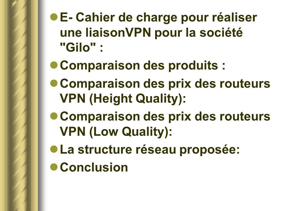 E- Cahier de charge pour réaliser une liaisonVPN pour la société Gilo :