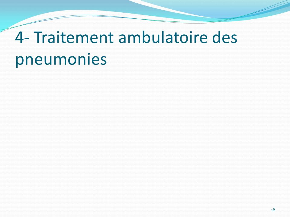 4- Traitement ambulatoire des pneumonies