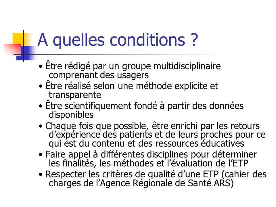 A quelles conditions • Être rédigé par un groupe multidisciplinaire comprenant des usagers.