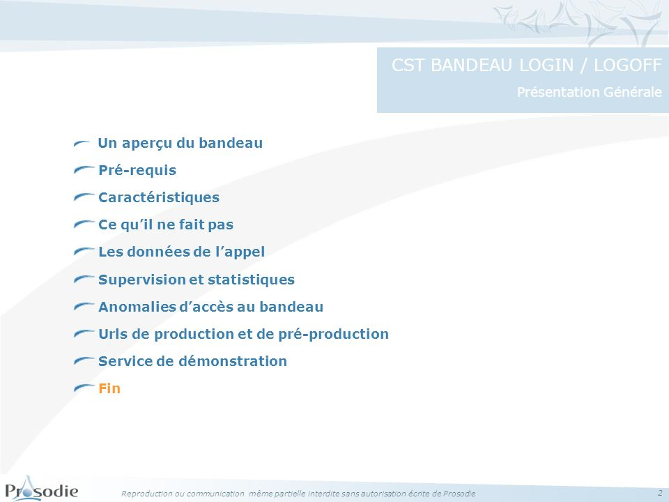 CST BANDEAU LOGIN / LOGOFF Présentation Générale