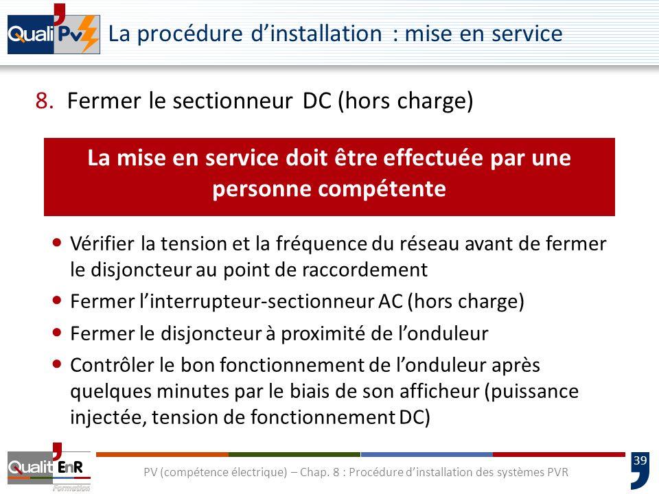 La procédure d'installation : mise en service