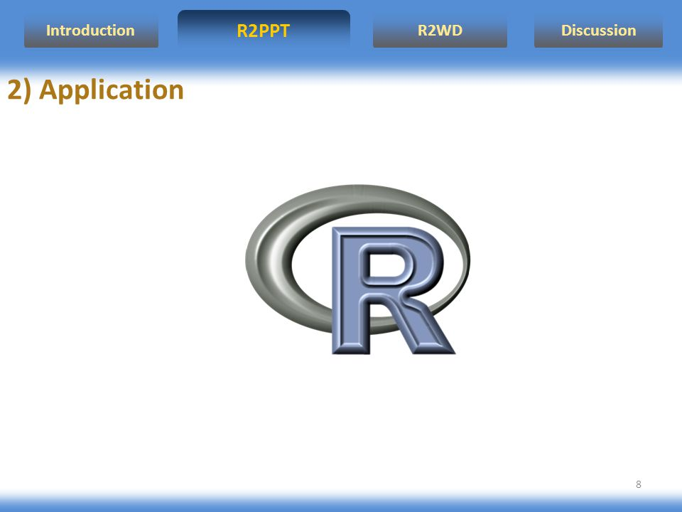 Introduction R2PPT R2WD Discussion 2) Application