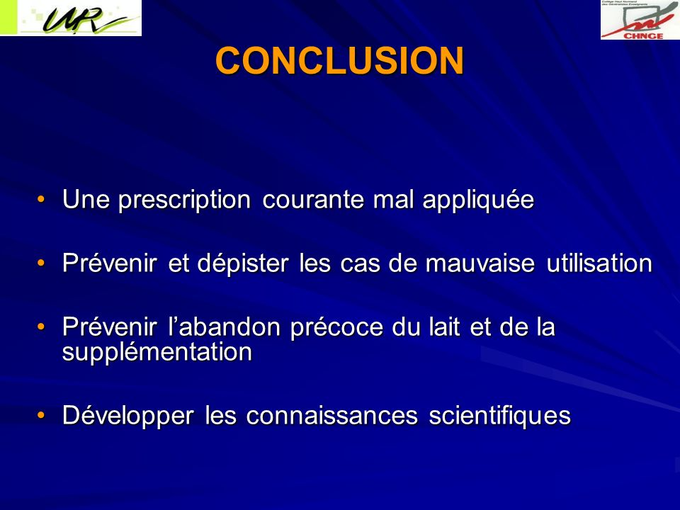 CONCLUSION Une prescription courante mal appliquée