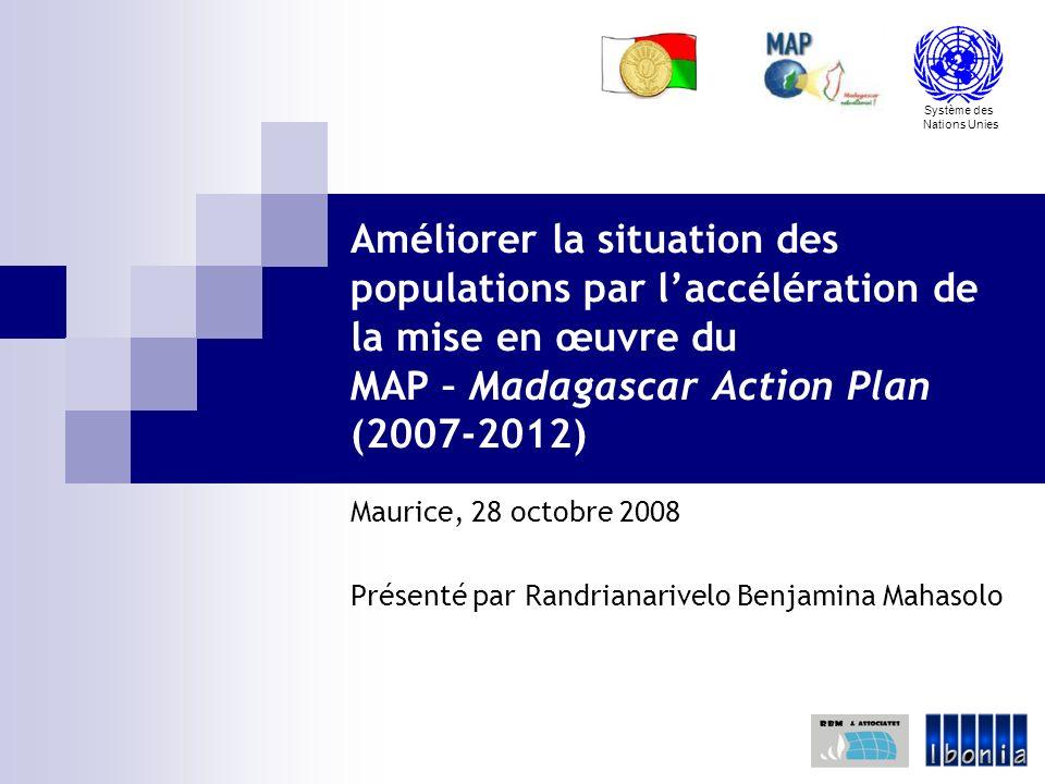 Améliorer la situation des populations par l'accélération de la mise en œuvre du MAP – Madagascar Action Plan (2007-2012)