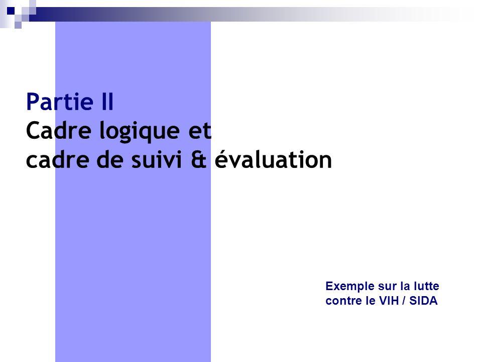 Partie II Cadre logique et cadre de suivi & évaluation