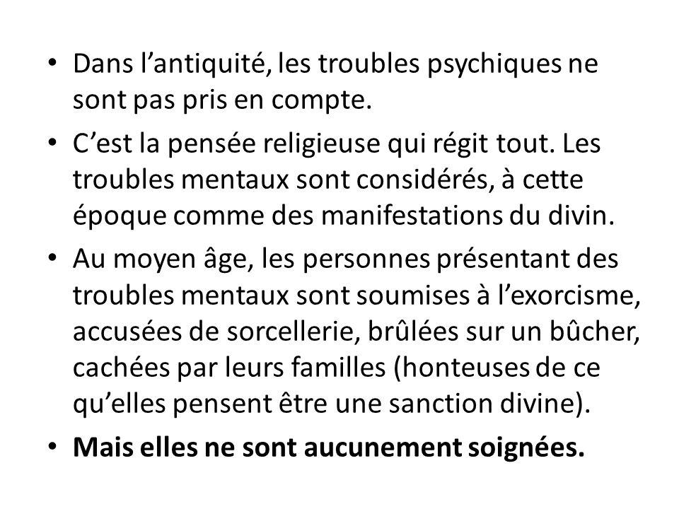 Dans l'antiquité, les troubles psychiques ne sont pas pris en compte.