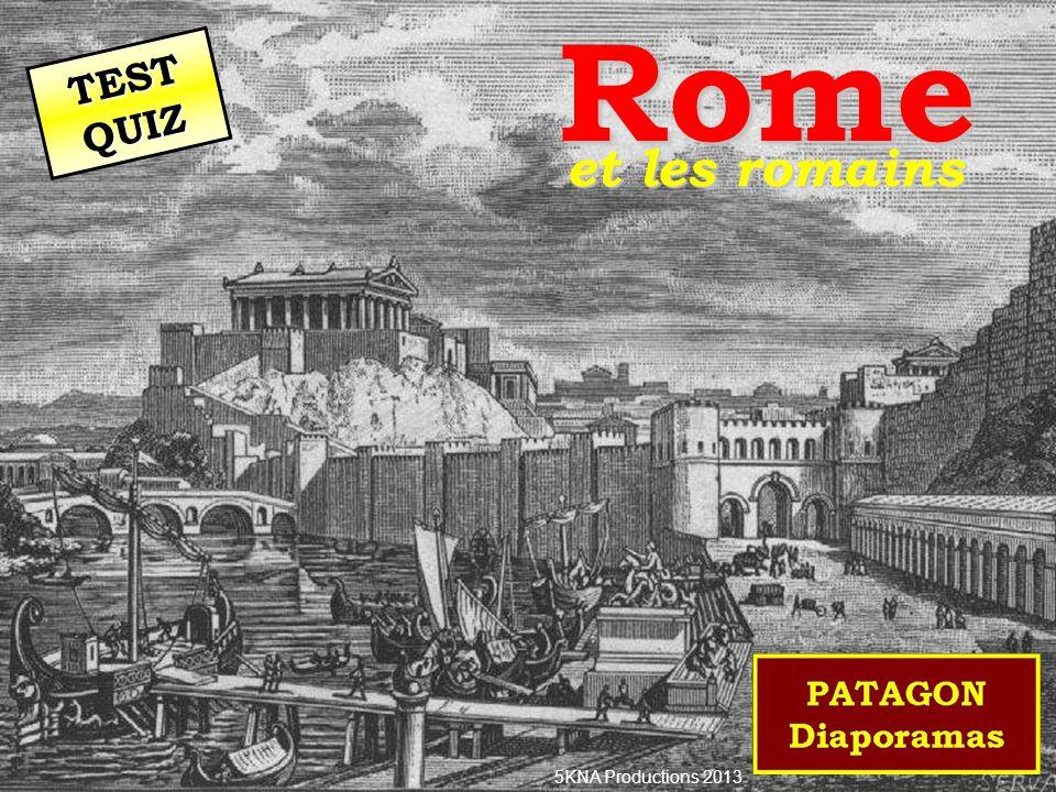 Rome TEST QUIZ et les romains 5KNA Productions 2013