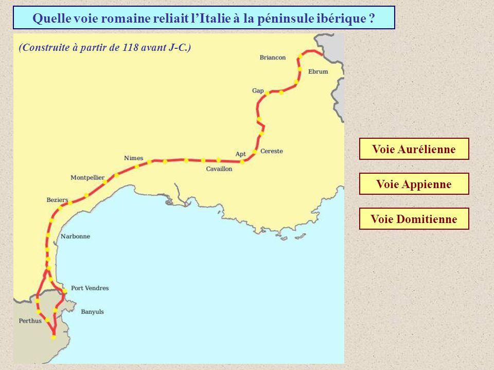 Quelle voie romaine reliait l'Italie à la péninsule ibérique