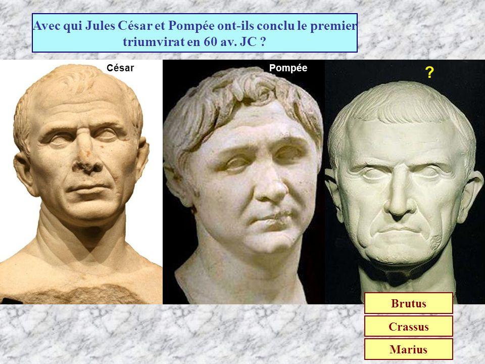 Avec qui Jules César et Pompée ont-ils conclu le premier triumvirat en 60 av. JC