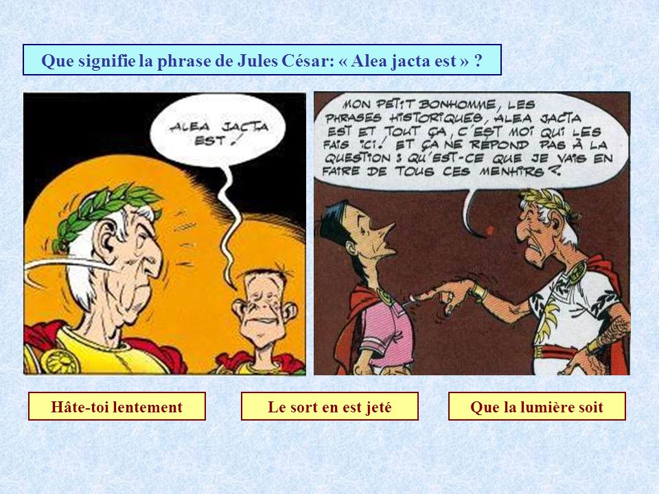Que signifie la phrase de Jules César: « Alea jacta est »