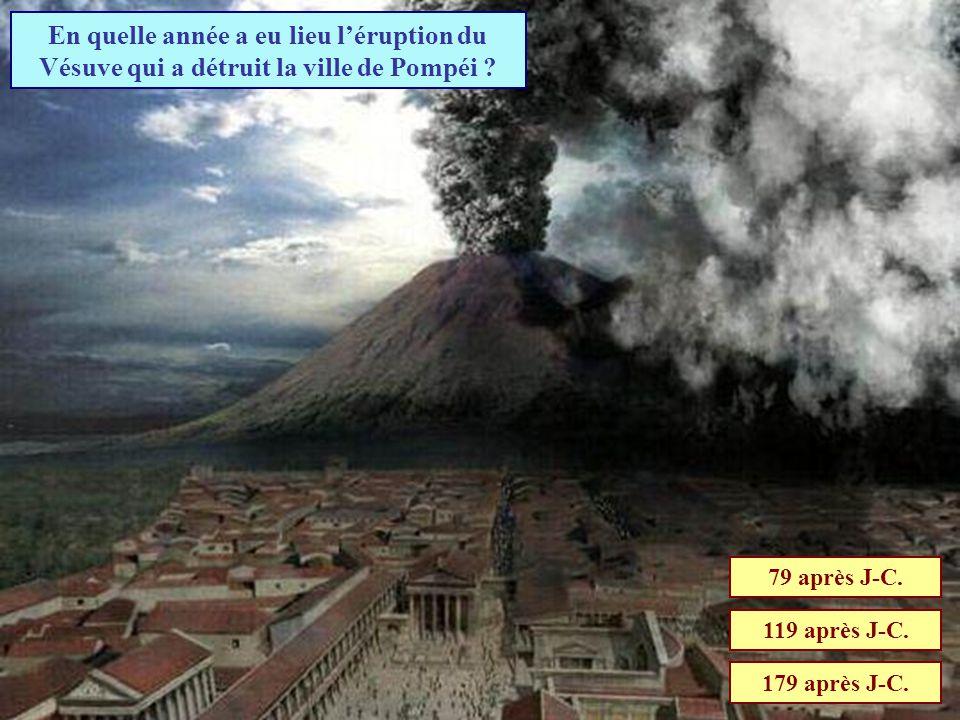 En quelle année a eu lieu l'éruption du Vésuve qui a détruit la ville de Pompéi