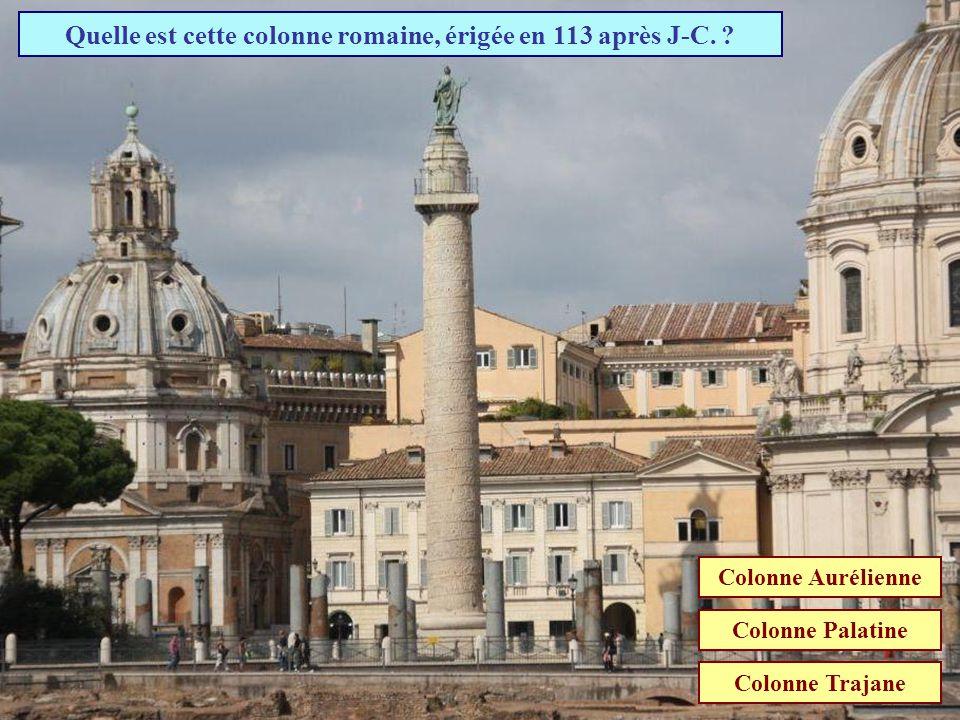 Quelle est cette colonne romaine, érigée en 113 après J-C.