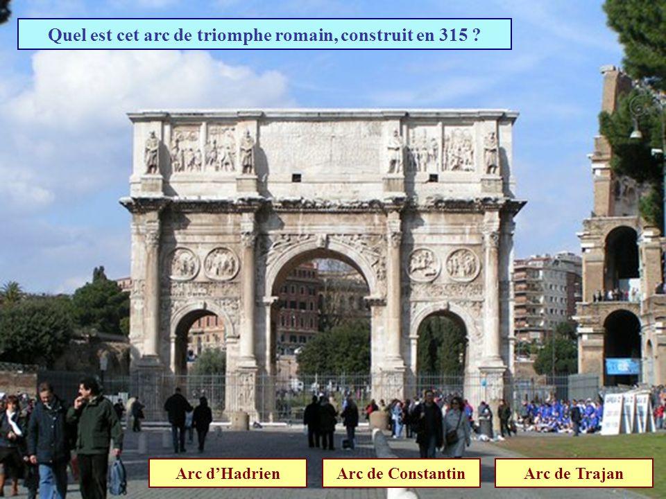 Quel est cet arc de triomphe romain, construit en 315