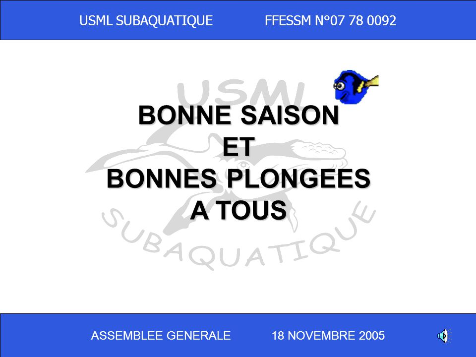 BONNE SAISON ET BONNES PLONGEES A TOUS
