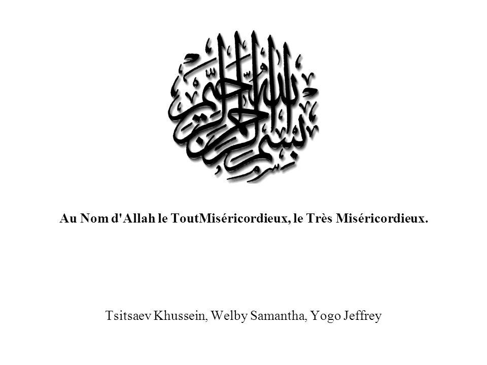 Au Nom d Allah le ToutMiséricordieux, le Très Miséricordieux.