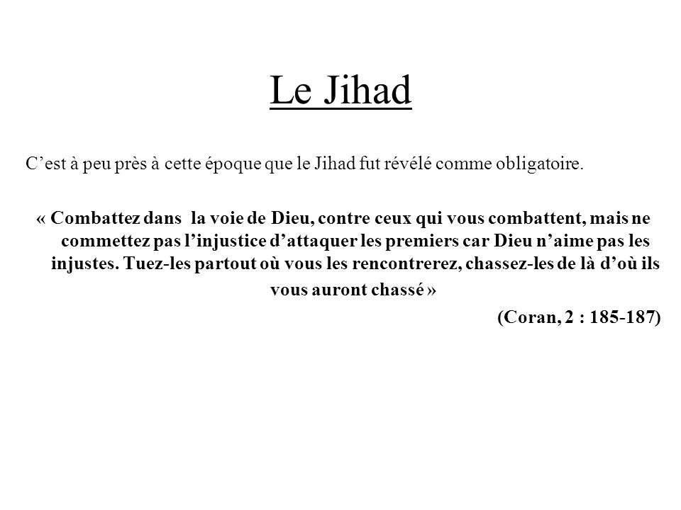 Le Jihad C'est à peu près à cette époque que le Jihad fut révélé comme obligatoire.