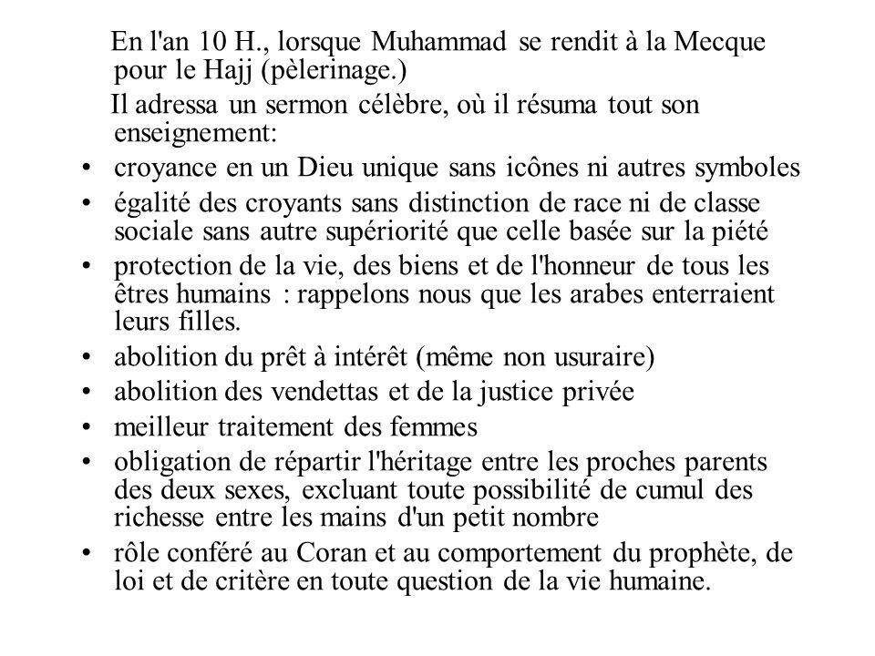 En l an 10 H., lorsque Muhammad se rendit à la Mecque pour le Hajj (pèlerinage.)