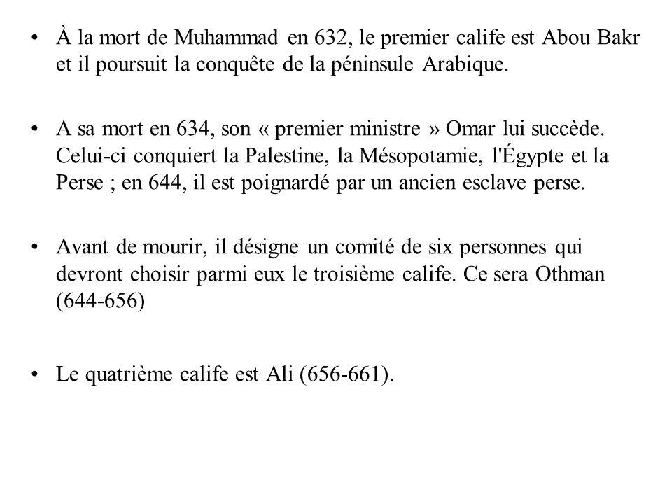 À la mort de Muhammad en 632, le premier calife est Abou Bakr et il poursuit la conquête de la péninsule Arabique.