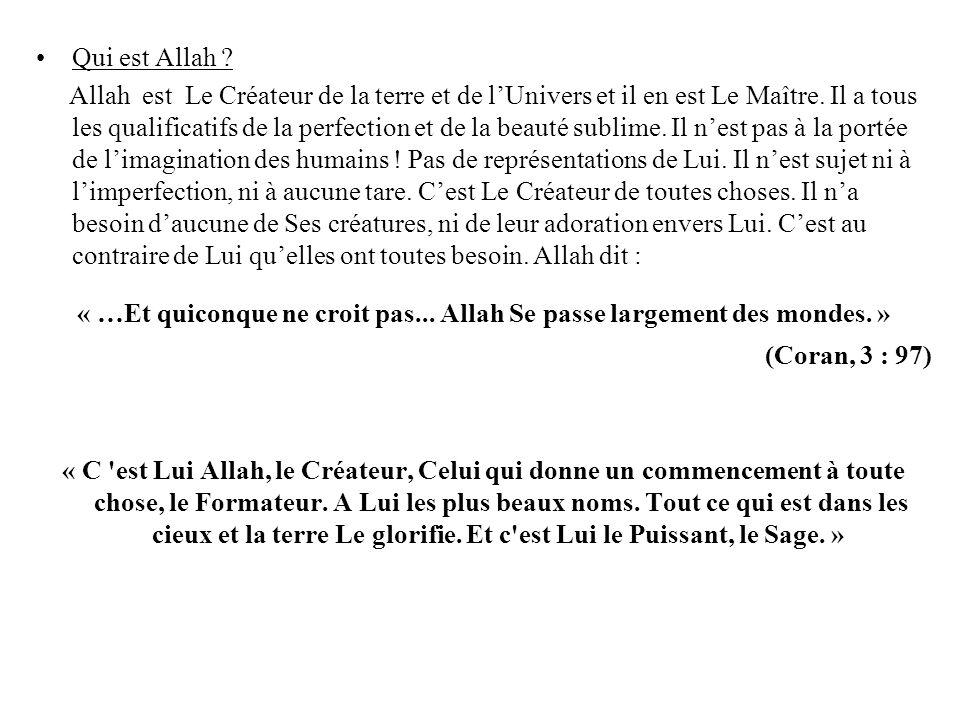 « …Et quiconque ne croit pas... Allah Se passe largement des mondes. »