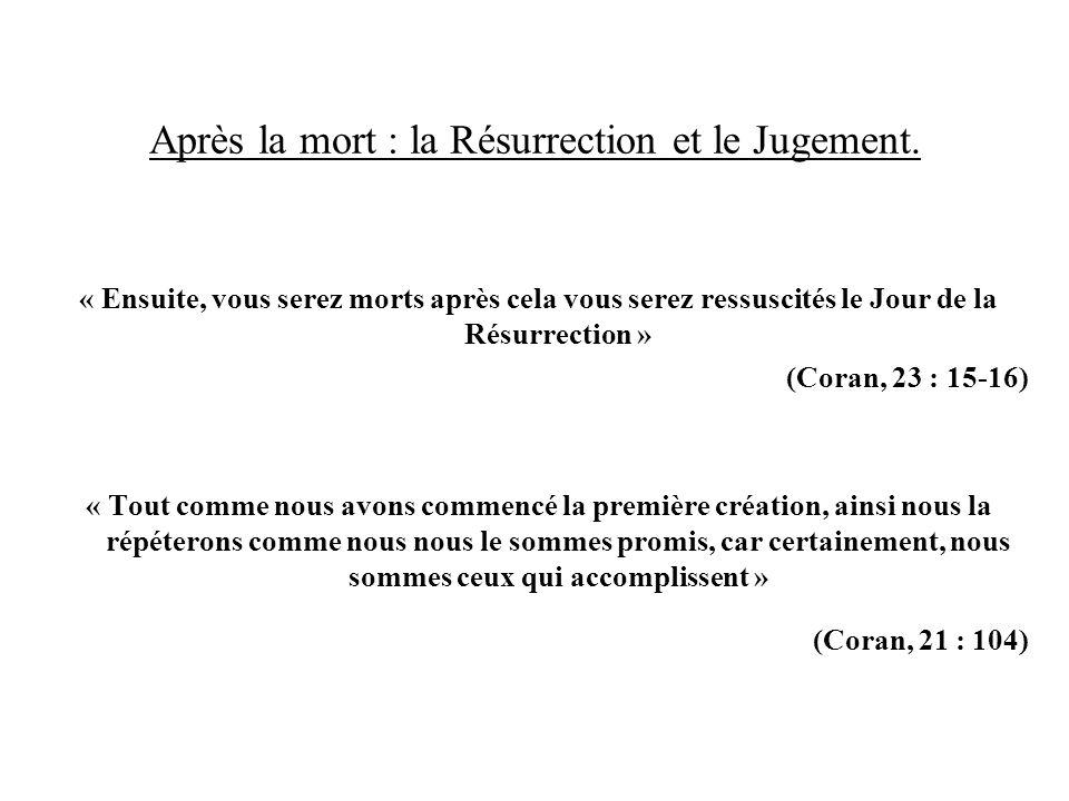 Après la mort : la Résurrection et le Jugement.