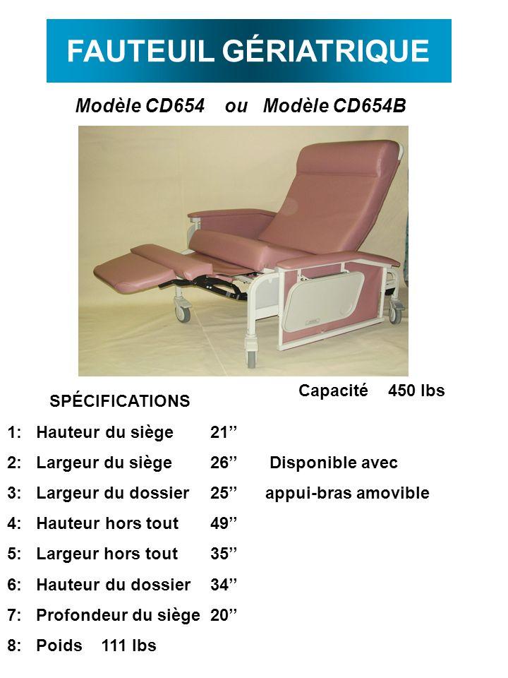 FAUTEUIL GÉRIATRIQUE Modèle CD654 ou Modèle CD654B Capacité 450 lbs