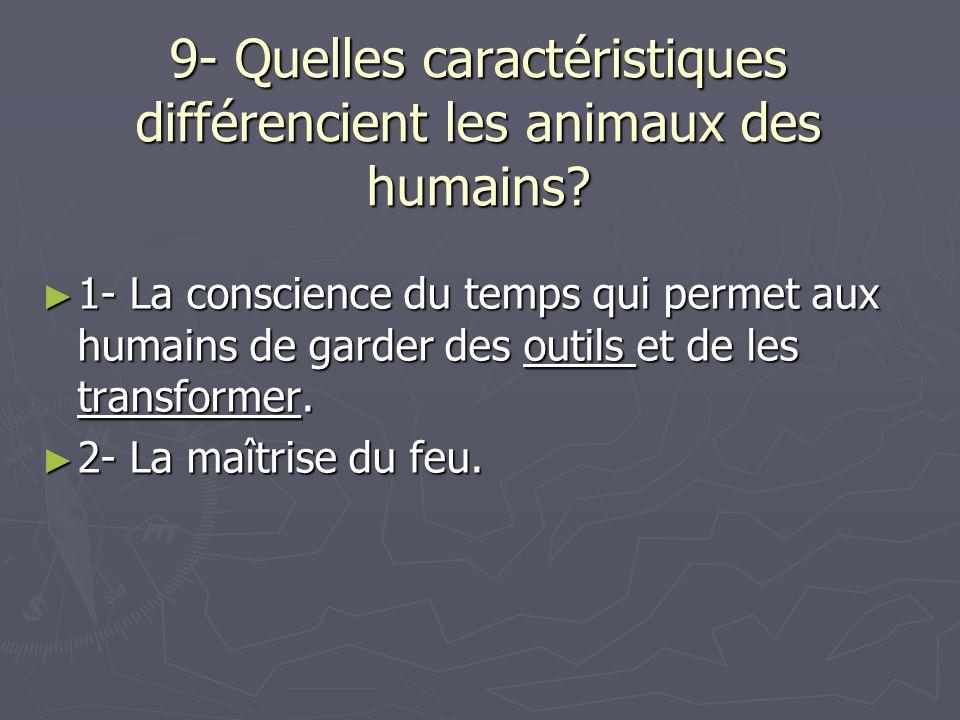 9- Quelles caractéristiques différencient les animaux des humains
